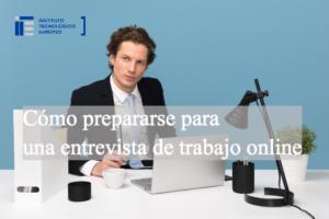 Cómo prepararse para una entrevista de trabajo online