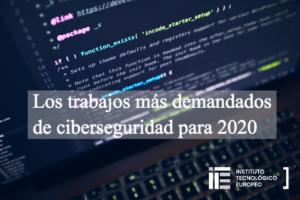 Los trabajos más demandados de ciberseguridad para 2020