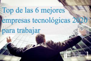 Top de las 6 mejores empresas tecnologicas para trabajar